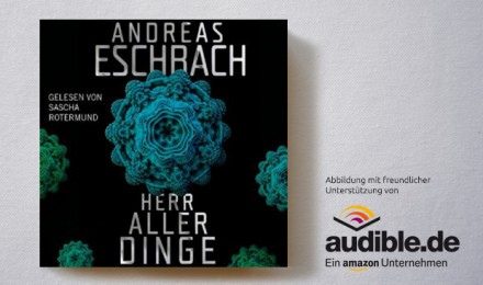 Andreas Eschbach: Herr aller Dinge