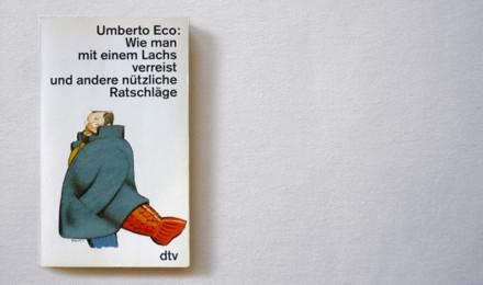 Umberto Eco: Wie man mit einem Lachs verreist