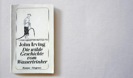John Irving: Die wilde Geschichte vom Wassertrinker