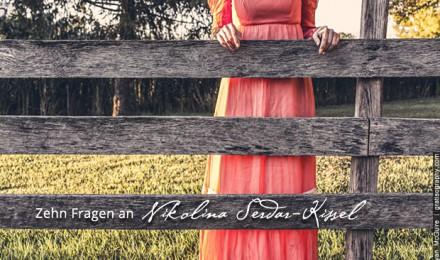 Zehn Fragen an Nikolina Serdar-Kissel