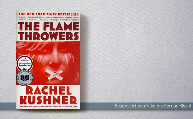 Rachel Kushner: Flammenwerfer