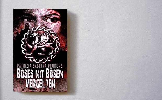 Patrizia Sabrina Prudenzi: Böses mit Bösem vergelten