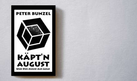 Peter Bunzel: Käpt'n August und der Mond aus Gold