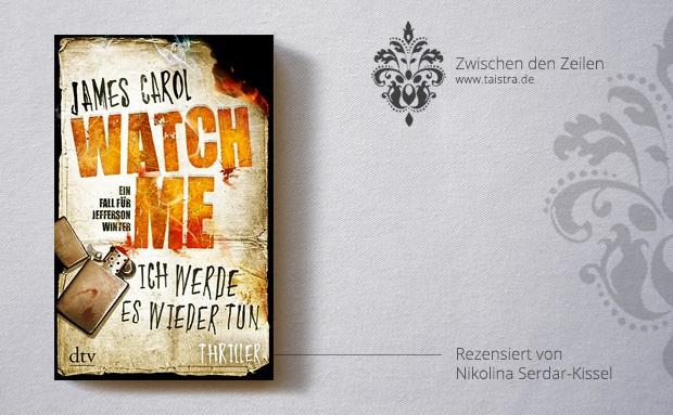 James Carol: Watch me – Ich werde es wieder tun