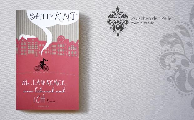 Shelly King: Mr. Lawrence, mein Fahrrad und ich