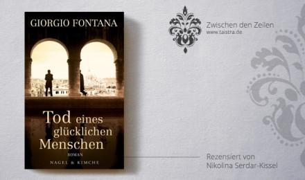 Giorgio Fontana: Tod eines glücklichen Menschen