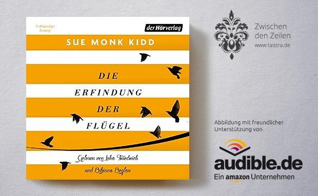Sue Monk Kidd: Die Erfindung der Flügel
