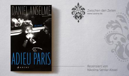 Daniel Anselme: Adieu Paris