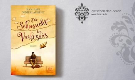 Jean-Paul Didierlaurent: Die Sehnsucht des Vorlesers